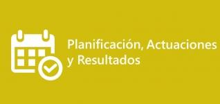 Planificación, Actuaciones y Resultados
